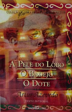 A Pele do Lobo / O Badejo / O Dote