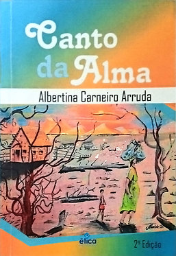 Canto da Alma - Albertina Carneiro Arruda