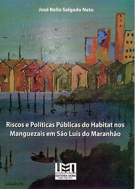 Riscos e políticas públicas do habitat nos manguezais em São Luís