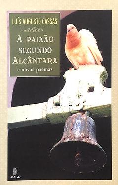 A Paixão segundo Alcântara e novos poemas