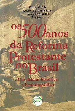Os 500 Anos da Reforma Protestante no Brasil