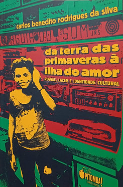Da terra das primaveras à ilha do amor – Reggae Lazer e Identidade Cultural