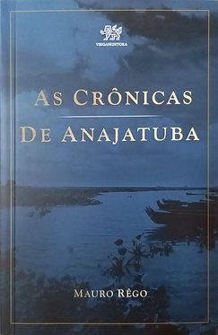 As crônicas de Anajatuba  Autor: Mauro Rêgo