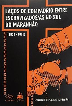 Laços de Compadrio Entre Escravizados no Sul do Maranhão