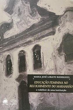 Educação Feminina no Recolhimento do Maranhão