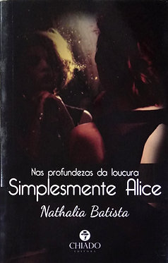 Nas profundezas da loucura: Simplesmente Alice