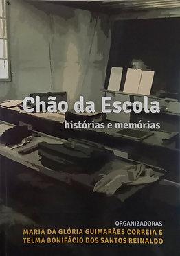 Chão da Escola: História: história e memórias