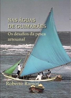 Nas águas de Guimarães: os desafios da pesca artesanal