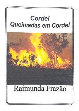 Queimadas em cordel   - Raimunda Frazão