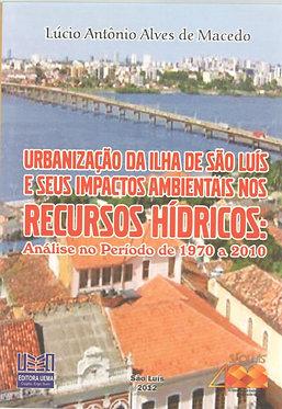 Urbanização da ilha de São Luís e seus impactos ambientais nos recursos hídricos