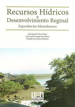 Recursos hídricos e Desenvolvimento regional Experiências Maranhenses