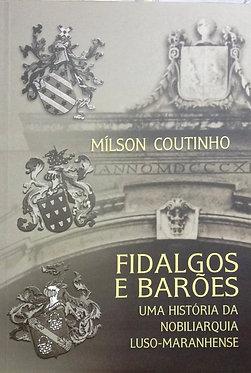 Fidalgos e barões: uma história da nobiliarquia  Autor:Mílson Coutinho