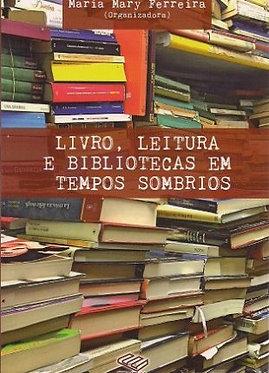 Livro, leitura e biblioteca em tempos sombrios