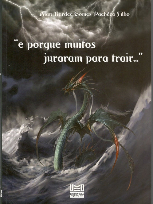 """""""E porque muitos juraram para trair..."""" Autor: Alan Kardec Gomes Pachêco Filho"""