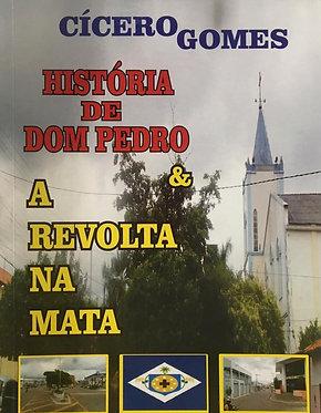 História de Dom Pedro & a Revolta na Mata