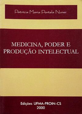 Medicina, poder e produção intelectual