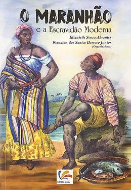 O Maranhão e a Escravidão Moderna