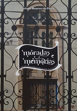 Moradas e memórias – valor patrimonial das residências da São Luís antiga através da literatura.