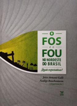 O FOS e o FOU no Nordeste do Brasil