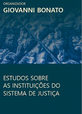 Estudos sobre as instituições do sistema de justiça