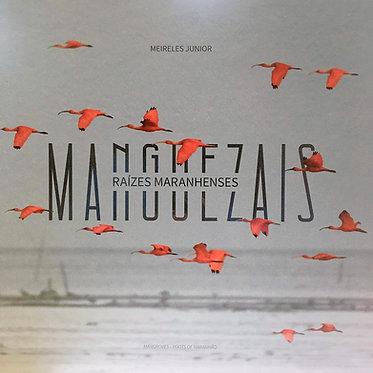 ManguezaisRaízes Maranhenses