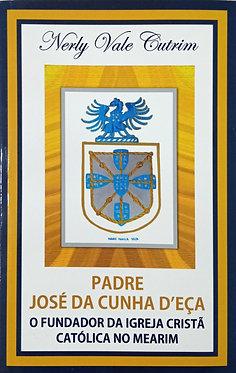Padre José da Cunha D´eça o fundador da Igreja Cristã Católica no Mearim