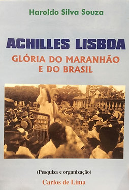 Achilles Lisboa Glória do Maranhão e do Brasil