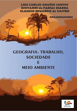Geografia: Trabalho, Sociedade e Meio Ambiente