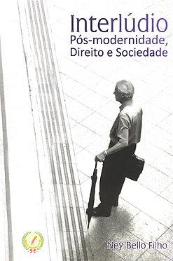 Interlúdio: pós-modernidade, direito e sociedade
