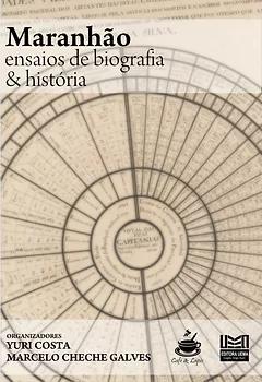 Maranhão: ensaios de biografia e história