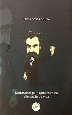 Nietzsche: para uma ética da Afirmação da vida