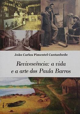 Revivescência: A vida dos Paulas Barros