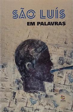 São Luís em Palavras  Organização: Celso Borges e Wagner Merije - AMEI