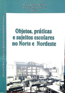 Objetos, práticas e sujeitos escolares no Norte e Nordeste