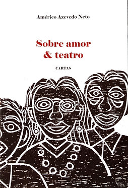 Sobre amor & teatro