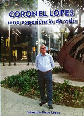 Coronel Lopes: uma experiência de Vida