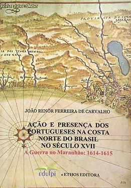 AÇÃO E PRESENÇA DOS PORTUGUESES