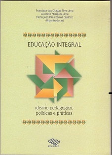 Educação integral: ideário pedagógico, políticas e práticas