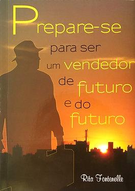 Prepare-se para ser um Vendedor de Futuro e do Futuro