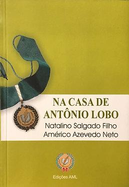Na casa de Antônio Lobo - Natalino Salgado Filho