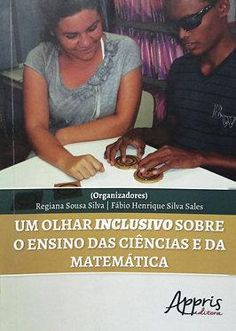 Um Olhar Inclusivo Sobre o Ensino das Ciências e da Matemática