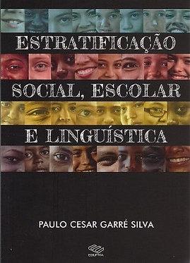 Estratificação social, escolar e linguística