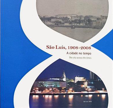 São Luís, 1908 * 2008