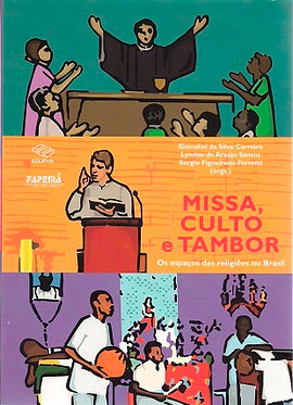 Missa, Culto e Tambor