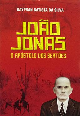 João Jonas - O apóstolo dos sertões