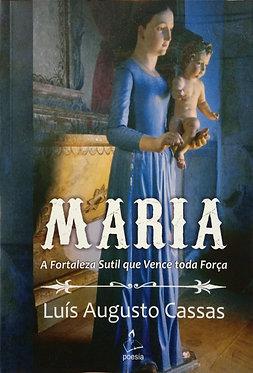 Maria A fortaleza sutil que vence toda força