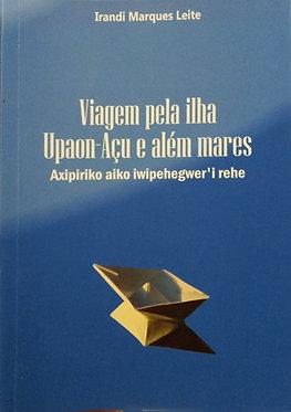 Viagem pela ilha Upaon-Açu e além mares