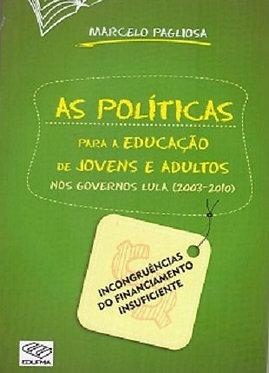 As políticas para a educação de jovens e adultos nos governos Lula