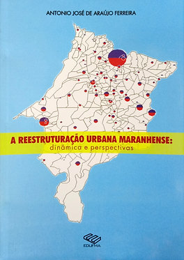 A reestruturação urbana maranhense