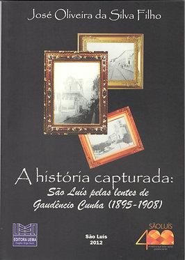 A história capturada: São Luís pelas lentes de Gaudêncio Cunha